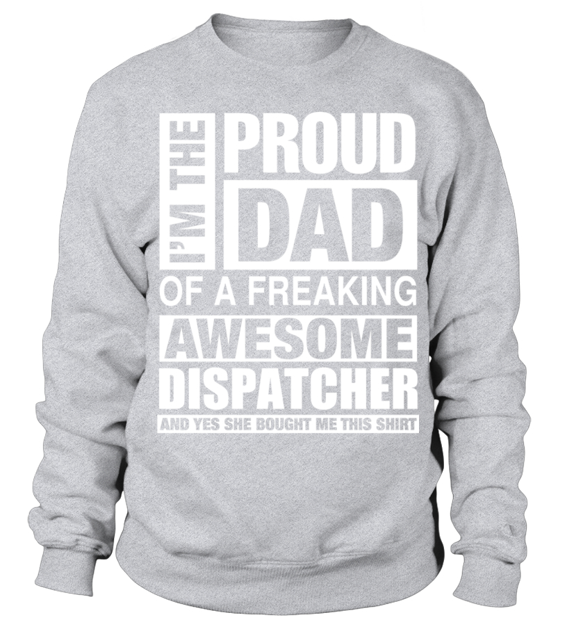 fa9fbaac3 Cool DISPATCHER Dad Im Proud Dad of Freaking Awesome DISPATCHER T Shirt T- shirt,