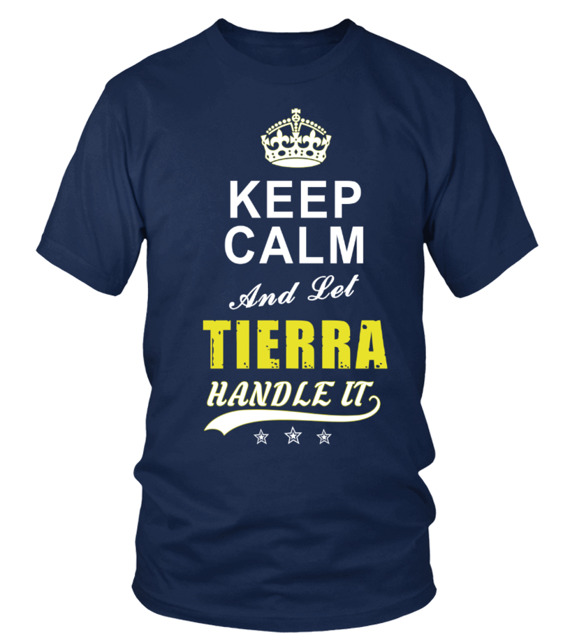 Tierra Keep Calm And Let Handle It