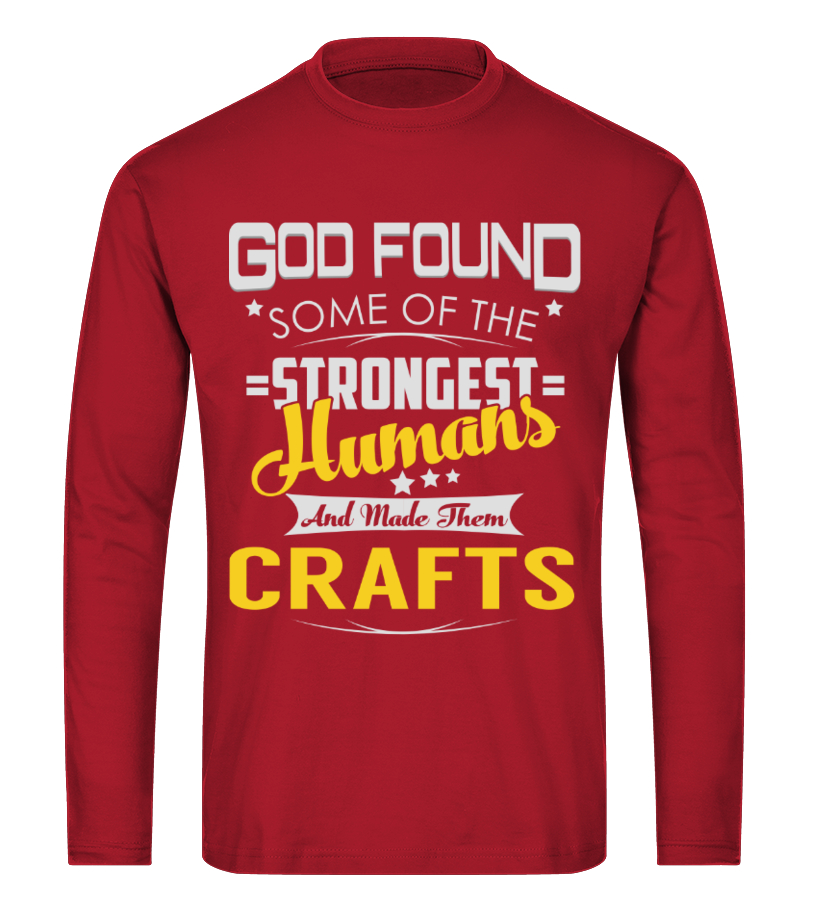 Funny Crafts - CRAFTS - Strongest Humans Name Shirts Long sleeved T-shirt Unisex