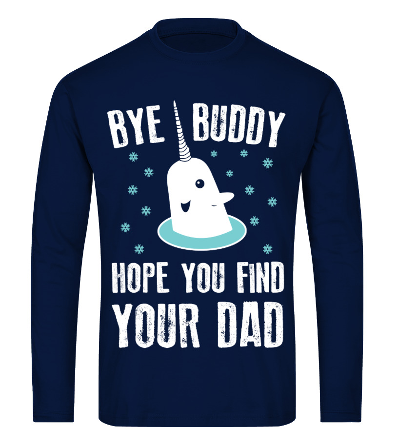 Bye Buddy Hope You Find Your Dad T Shirt Teezily