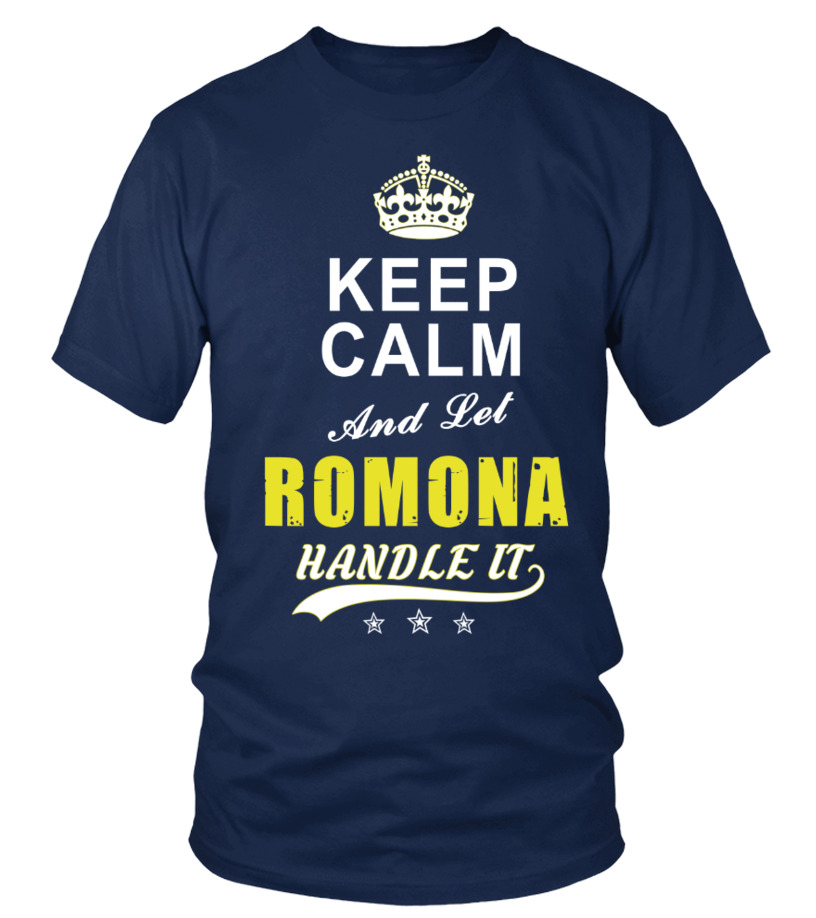 Romona Keep Calm And Let Handle It