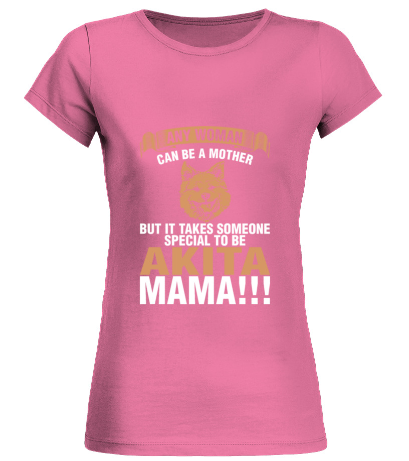 Shop Mother - Any Woman Can Be A Mother Akita Mama T-Shirt Round neck T-Shirt Woman