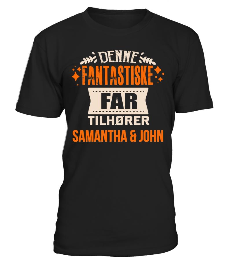 DENNE FANTASTISKE FAR TILHORER SAMANTHA & JOHN T-SHIRT