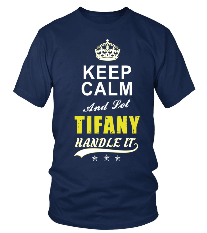 Tifany Keep Calm And Let Handle It