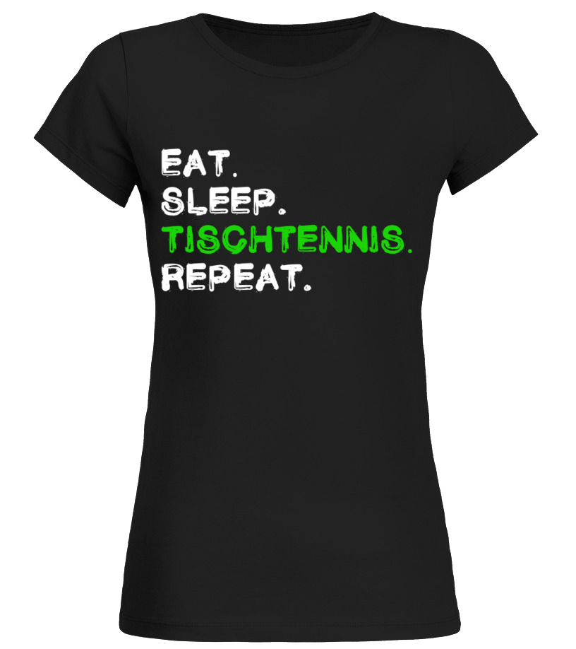 Eat Sleep Tischtennis Repeat Shirt