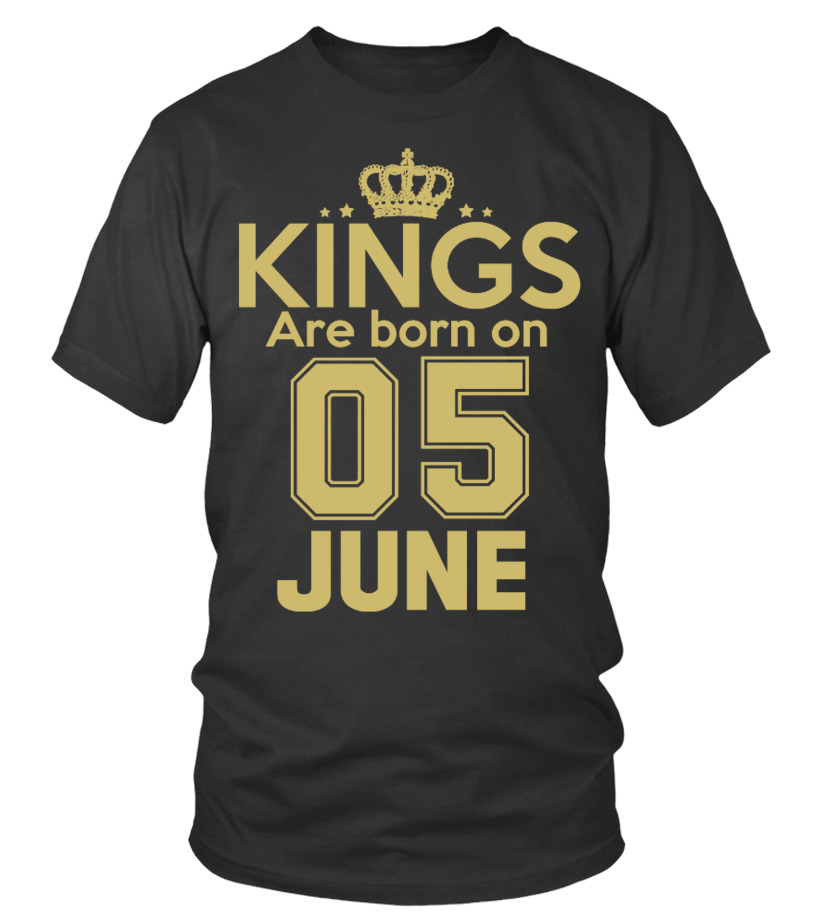 KINGS ARE BORN ON 05 JUNE