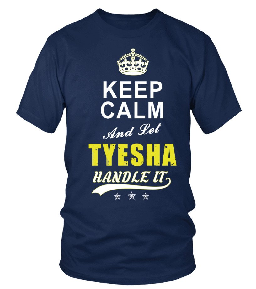 Tyesha Keep Calm And Let Handle It