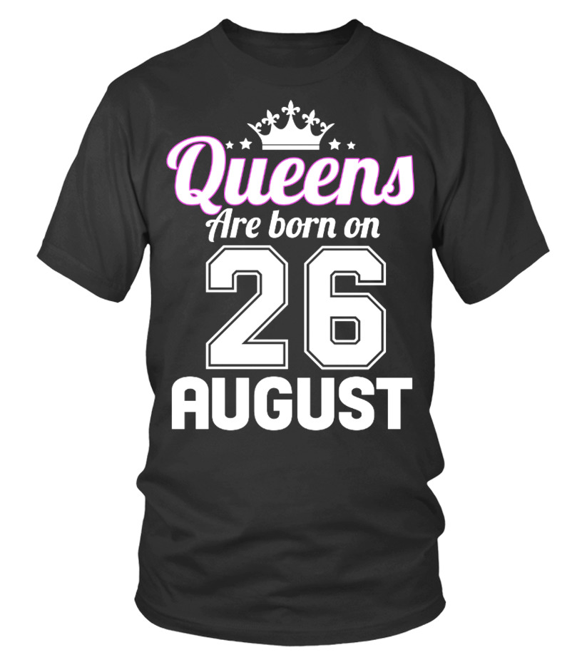 QUEENS ARE BORN ON 26 AUGUST