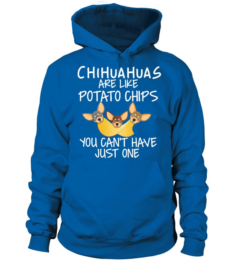 CHIHUAHUAS ARE LIKE POTATO CHIPS