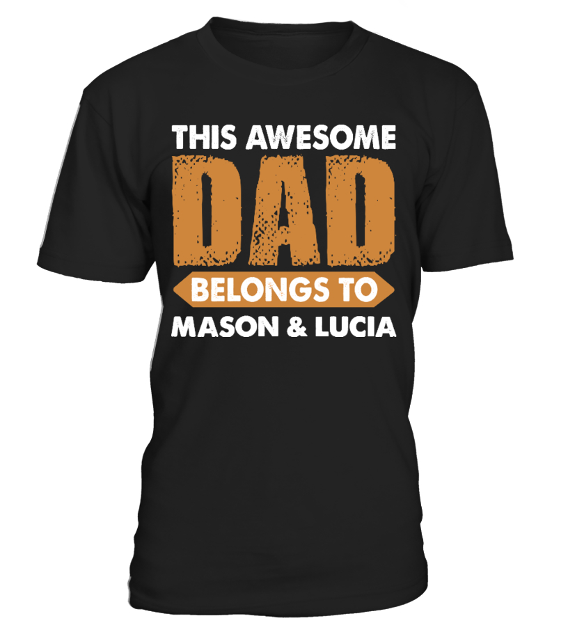 Gifts Father T-Shirt - AWESOME DAD CUSTOM SHIRT Round neck T-Shirt Unisex