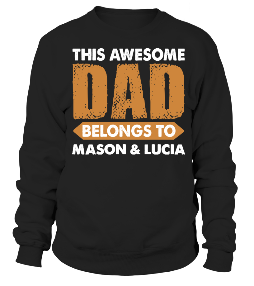 Gifts Father T-Shirt - AWESOME DAD CUSTOM SHIRT Sweatshirt Unisex