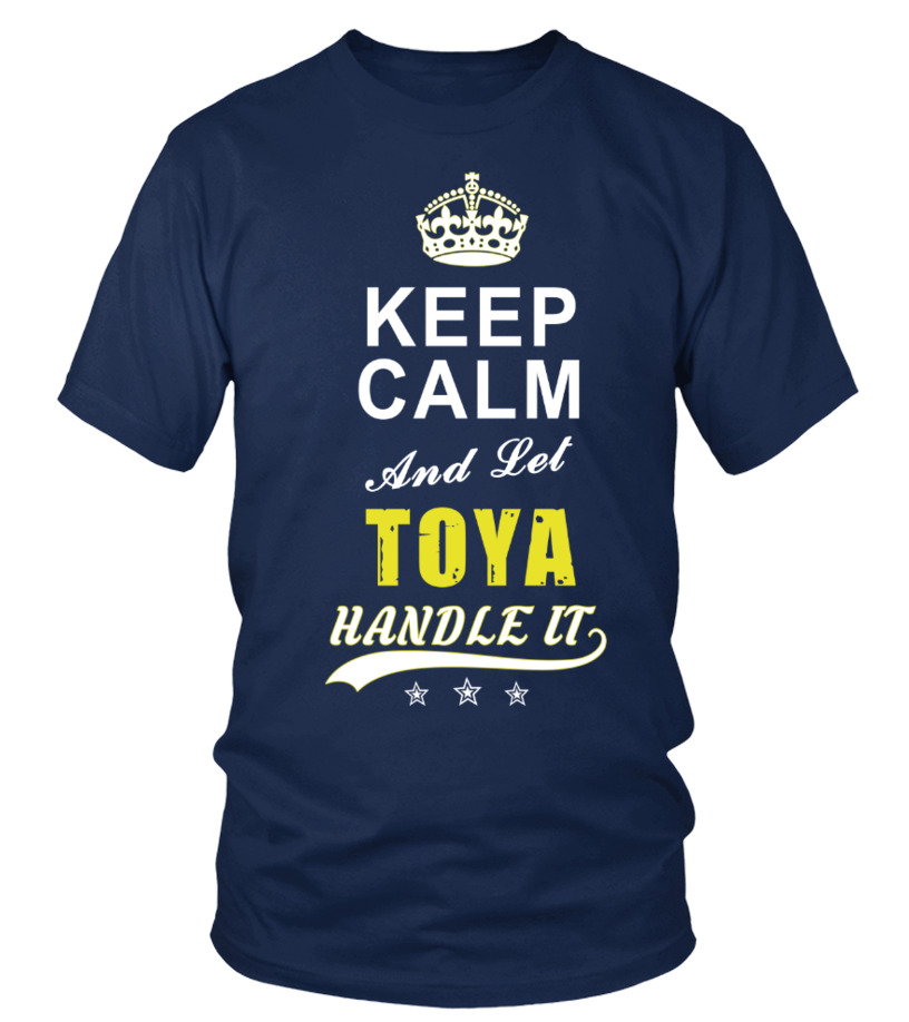 Toya Keep Calm And Let Handle It