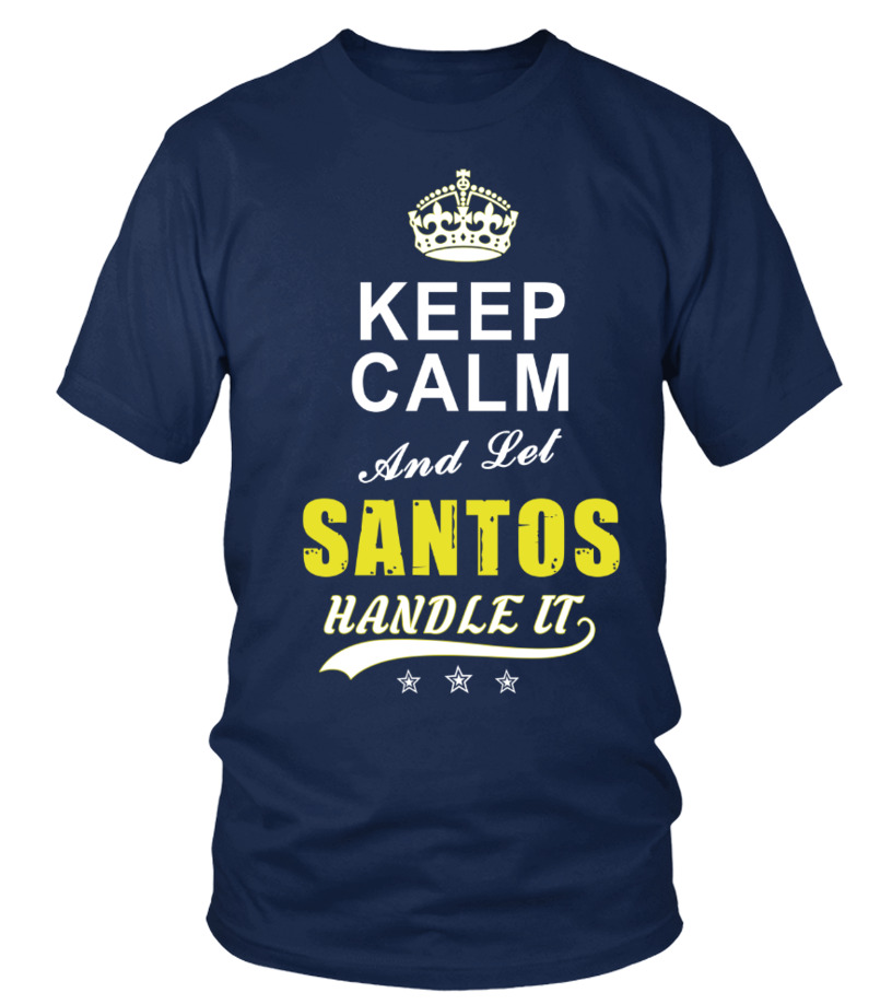Santos Keep Calm And Let Handle It