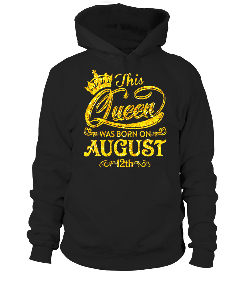 Funny August T-Shirt - This Queen Was Born On August 12th T-shirt August Queens Hoodie Unisex
