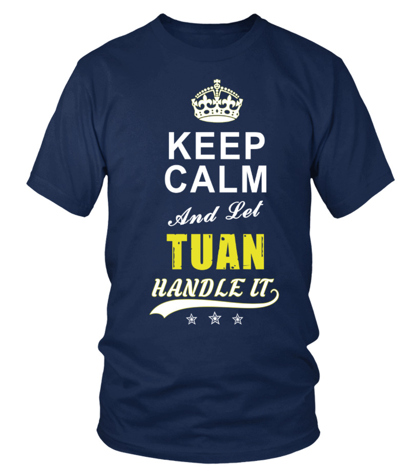 Tuan Keep Calm And Let Handle It
