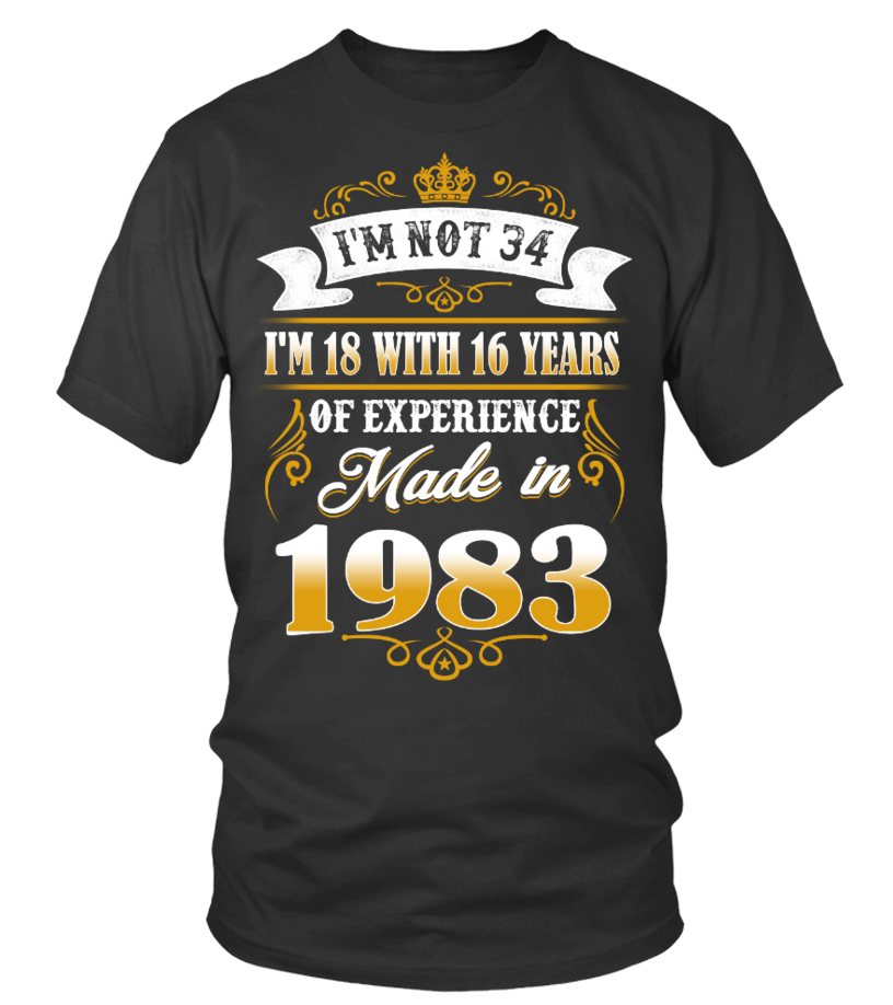 made in 1983 shirt- i'm not 34