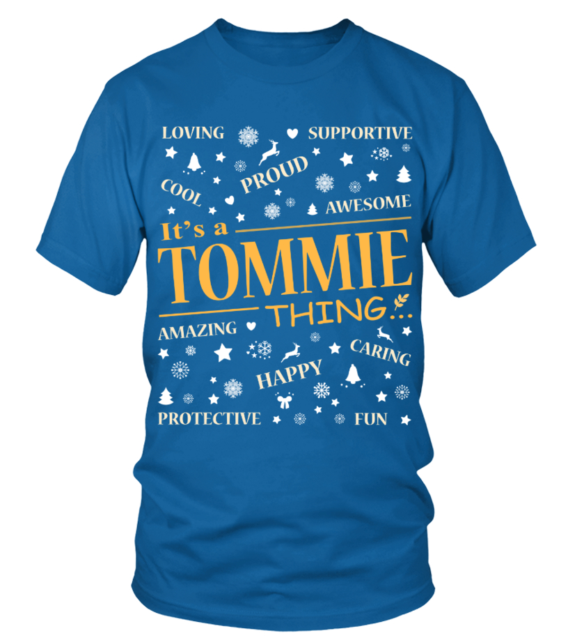 IT IS TOMMIE THING