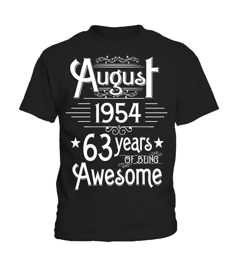 Funny August T-Shirt - August 1954 63 Years Of Being Awesome T-shirt Born In August Kid T-Shirt