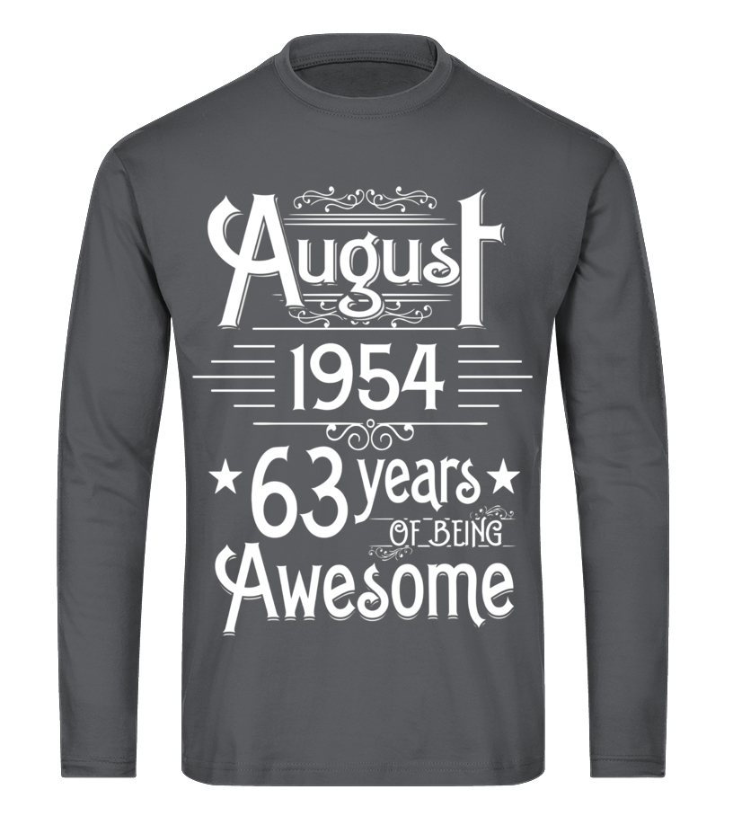Funny August T-Shirt - August 1954 63 Years Of Being Awesome T-shirt Born In August Long sleeved T-shirt Unisex