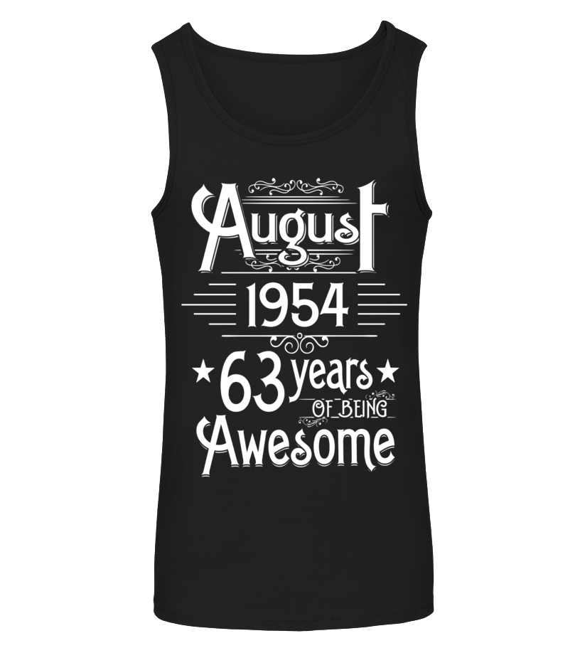 Funny August T-Shirt - August 1954 63 Years Of Being Awesome T-shirt Born In August Tanktop Unisex