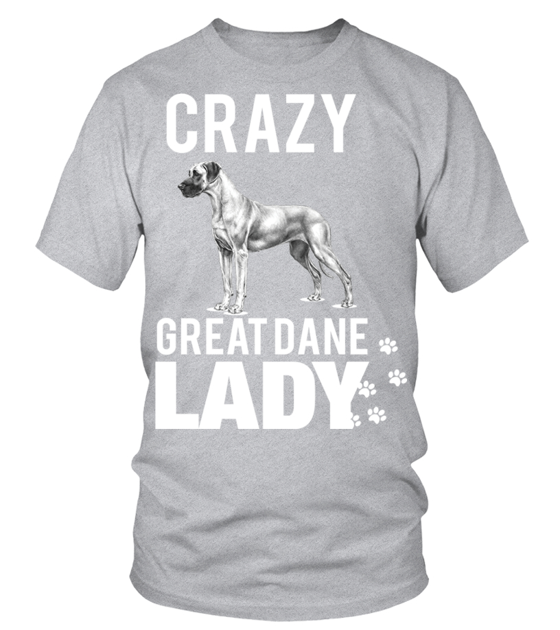 9de3bf59a Funny Dogs Tees For You - Great Dane T shirt Crazy great Dane lady T Shirt