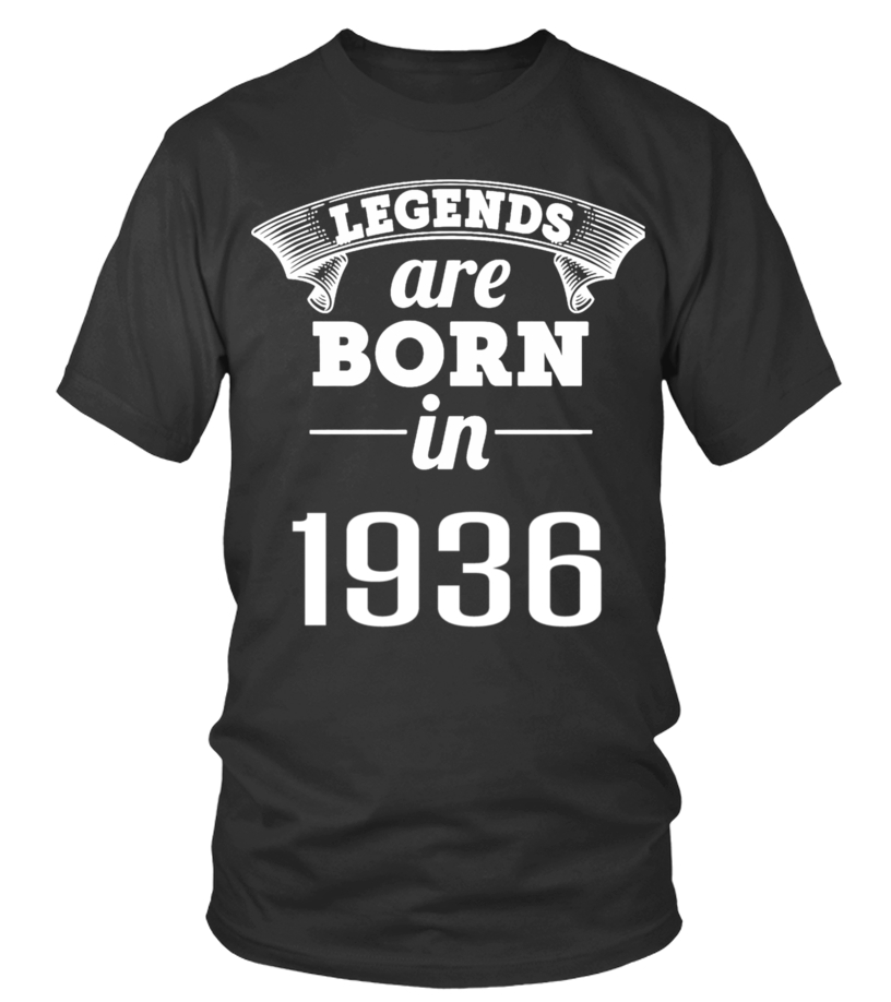 LEGENDS ARE BORN IN 1936