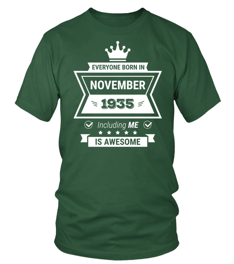 Everyone born in 1935 November including me is AWESOME