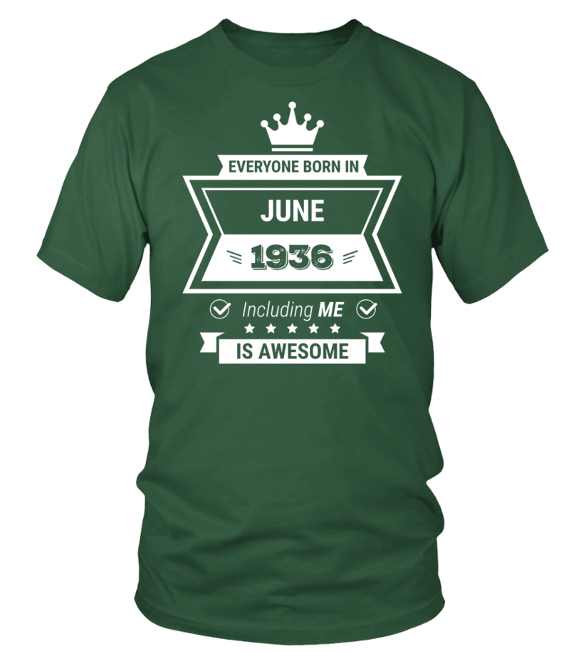 Everyone born in 1936 June including me is AWESOME