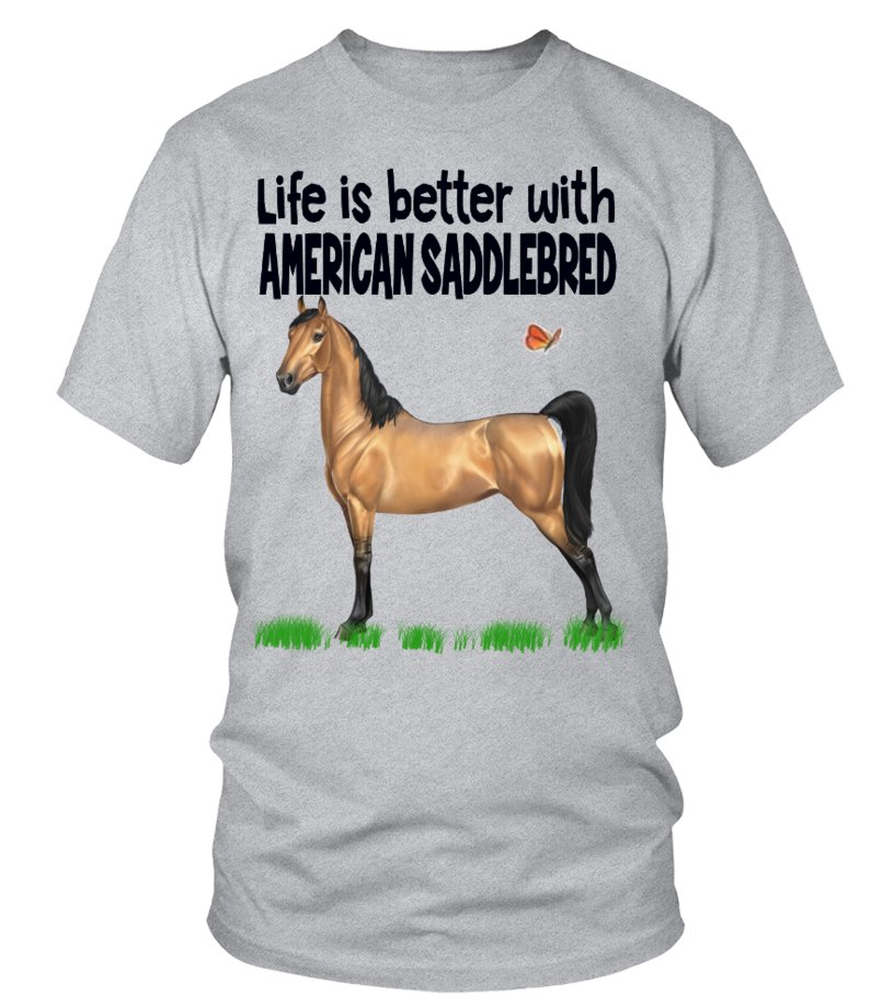 74a071dc Life is better with American Saddlebred - T-shirt | Teezily