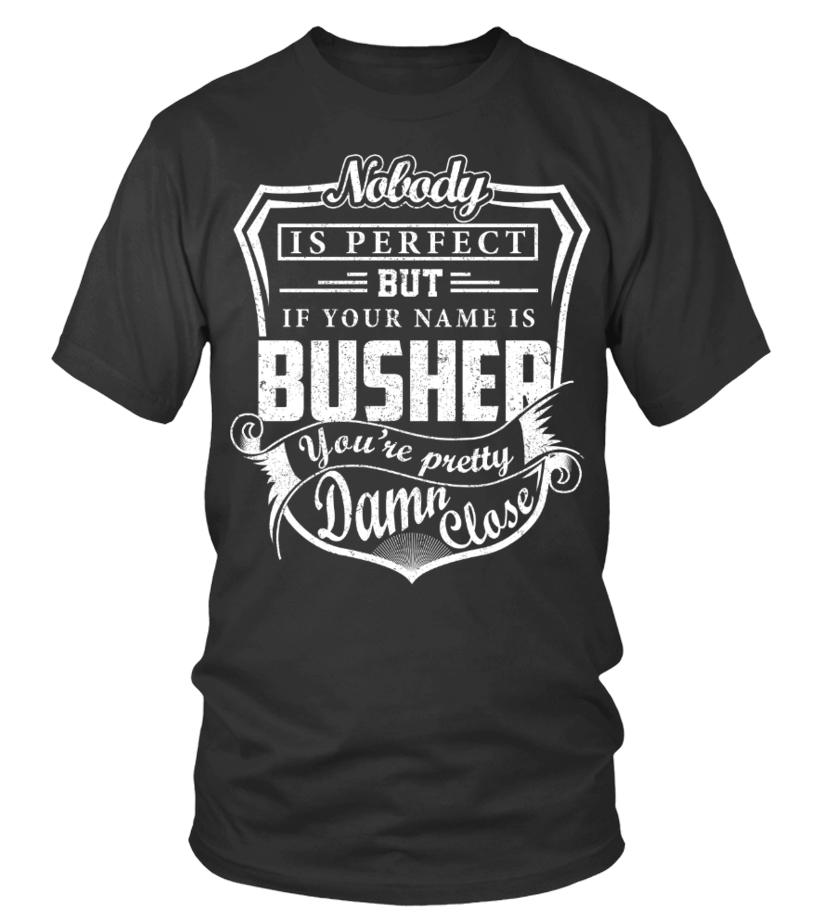 BUSHER