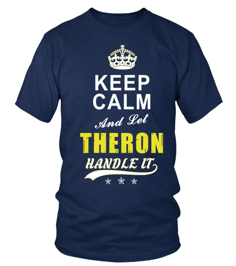 Theron Keep Calm And Let Handle It