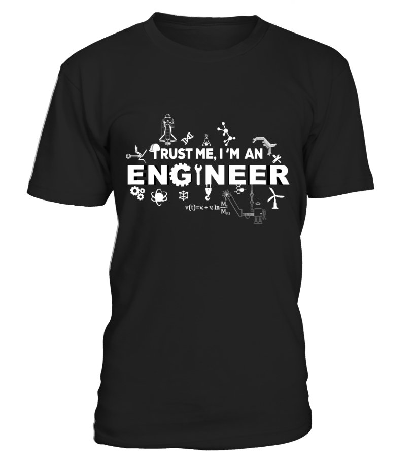 Trust me, I'm an Engineer - Engineer Shirts
