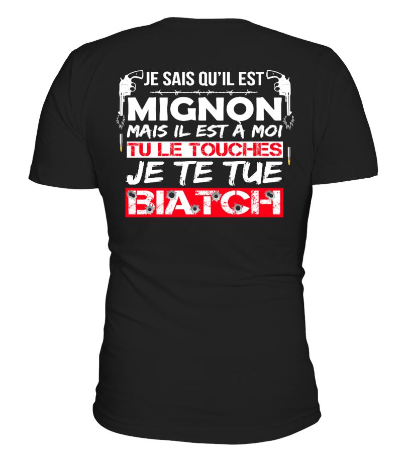 T-Shirt Jalouse Couple Homme - JE SAIS QU'IL EST MIGNON MAIS IL EST À MOI ! TU LE TOUCHES JE TE TUE BIATCH