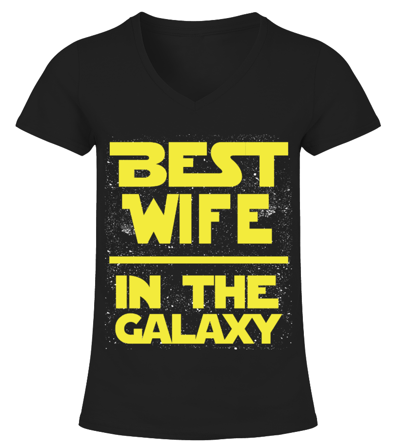 BEST WIFE IN THE GALAXY T SHIRT