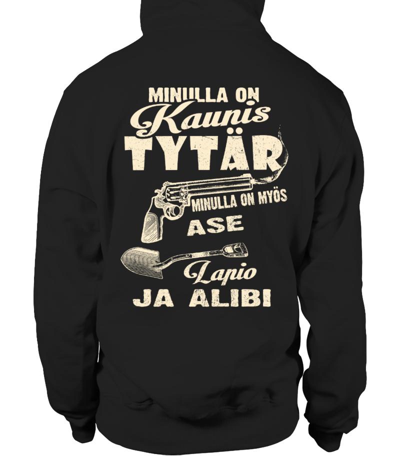 MINILLA ON KAUNIS TYTAR MINULLA ON MYOS ASE LAPIO JA ALIBI T-shirt