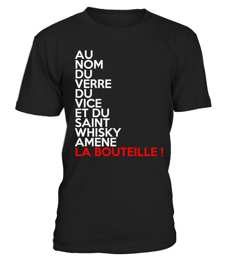 T-Shirt Alcool Drôle - Au nom du verre du vice et du saint Whisky - AMÈNE LA BOUTEILLE !