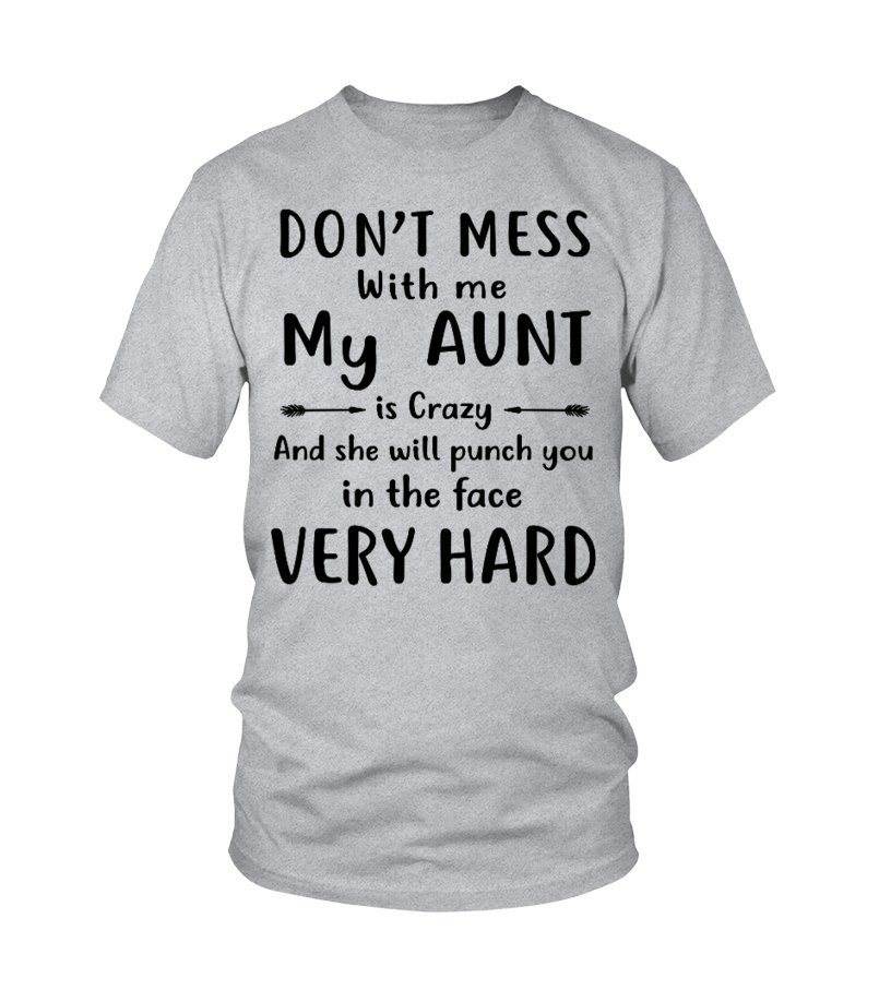 0ac6d702 Funny Aunts & Uncles T-shirts For You - Dont Mess With Me My Aunt ...