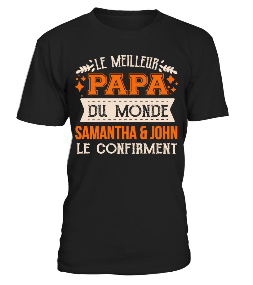 LE MEILLEUR PAPA DU MONDE SAMANTHA & JOHN LE CONFIRMENT T-SHIRT