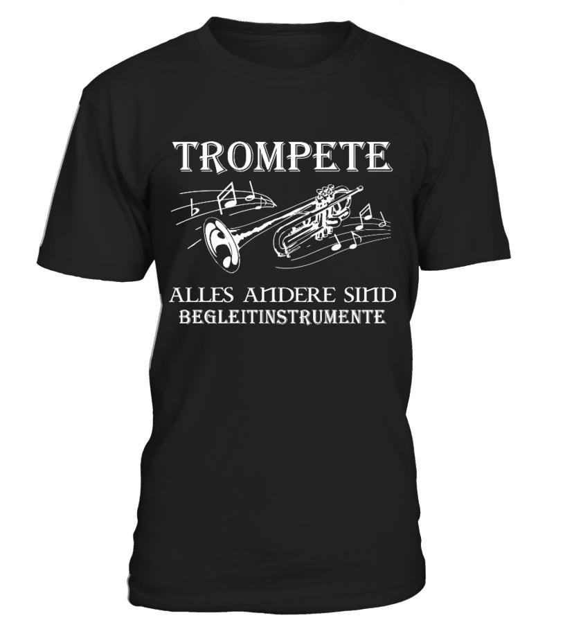 Trompete - Alles andere sind Begleitinstrumente - T-Shirt - Hoodie