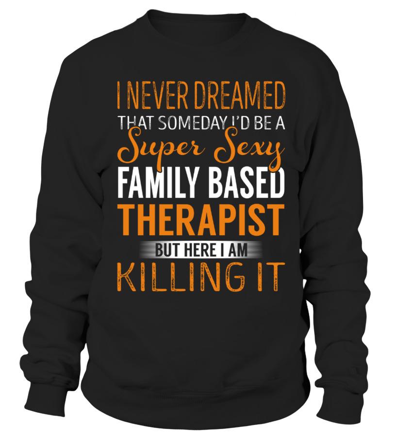 Awesome Therapist - Family Based Therapist Sweatshirt Unisex