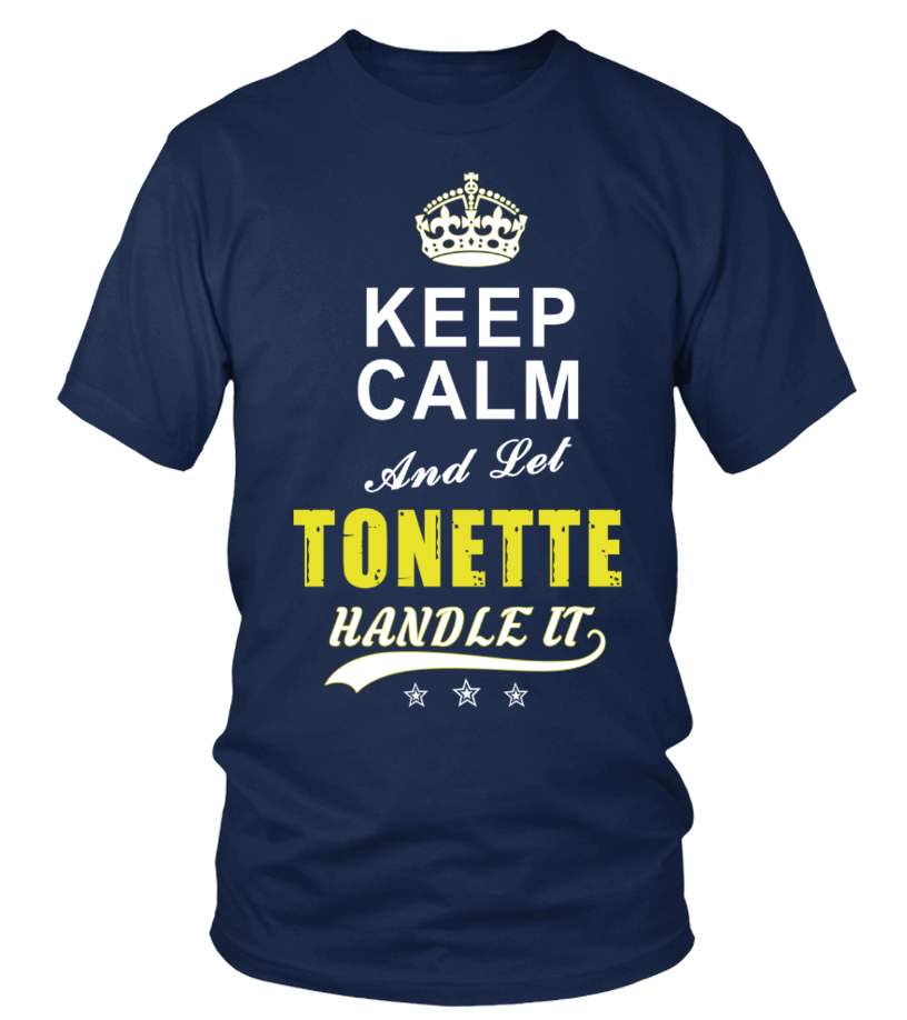 Tonette Keep Calm And Let Handle It