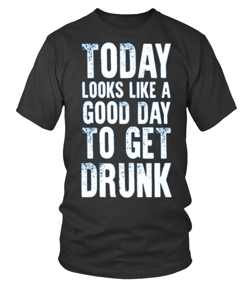 Gay T Shirt Brands A Good Day To Get Drunk Gay T Shirt Etsy