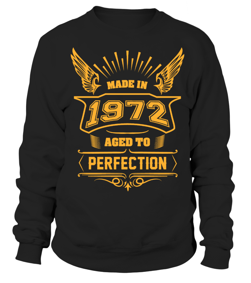 MADE IN 1972 - AGED TO PERFECTION