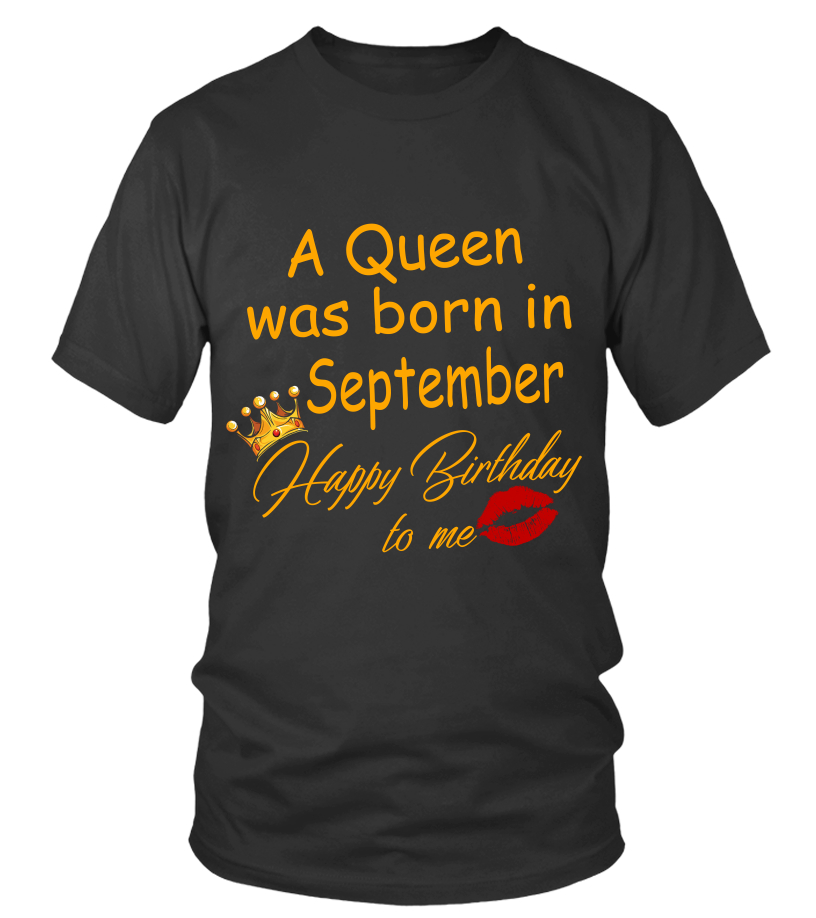 Marvellous A Queen Was Born In September Happy Birthday To Me Tshirt Hoodie