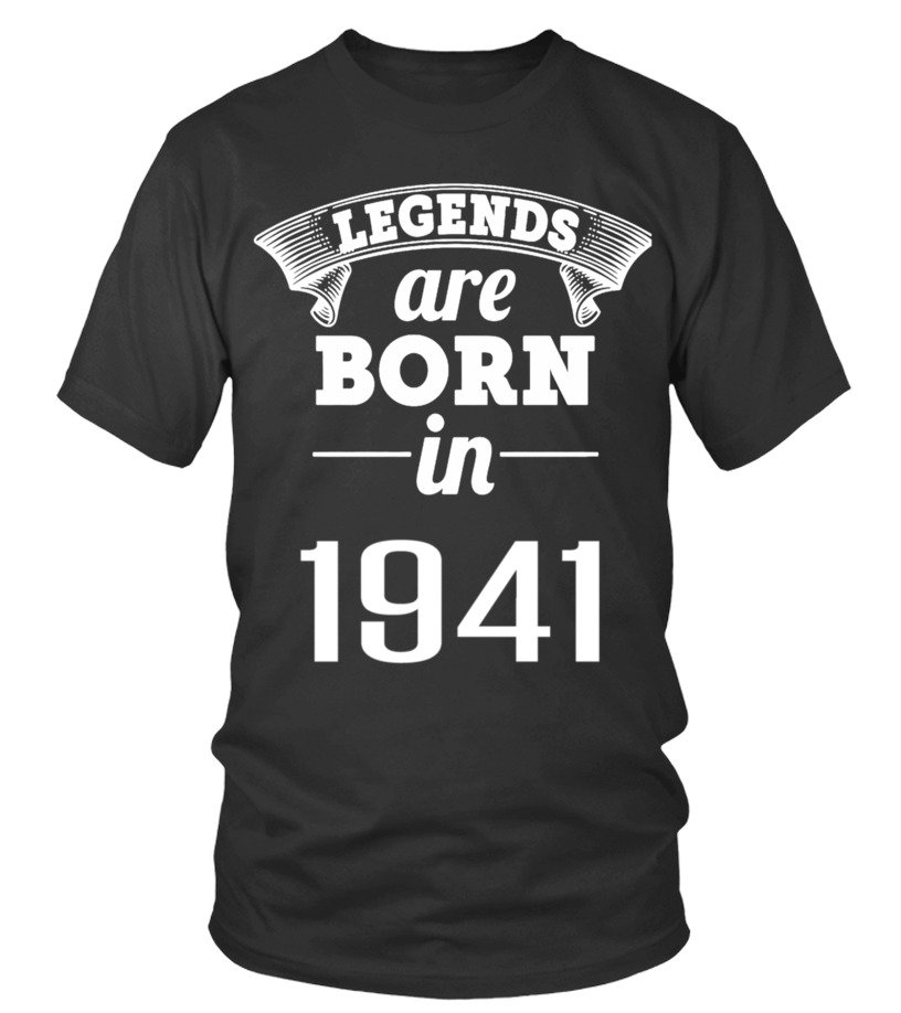 LEGENDS ARE BORN IN 1941