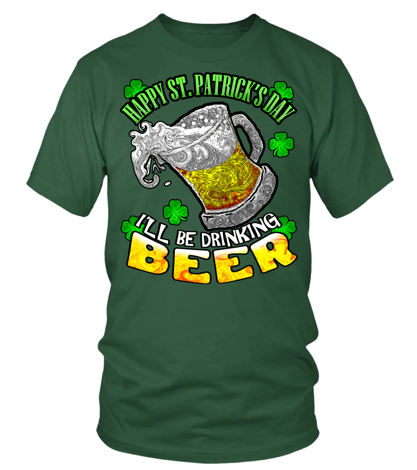 Its St Patricks Day Ill Be Drinking Beer Funny Party Tee Unisex Tshirt