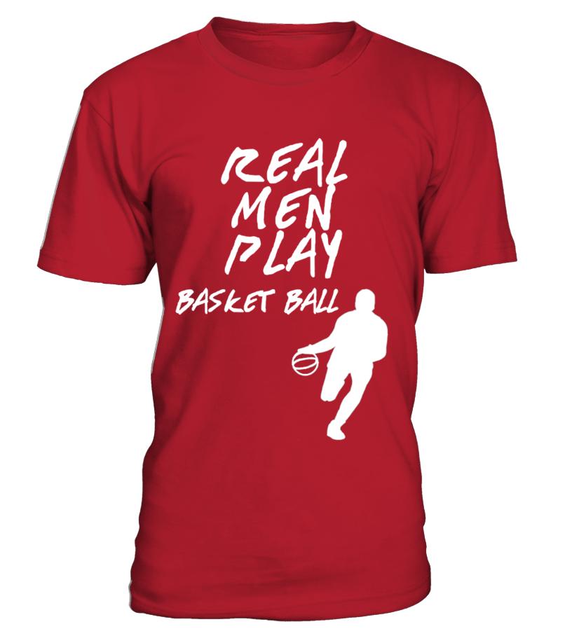 "Edition Limitée T-shirt ""Real men play basket ball"