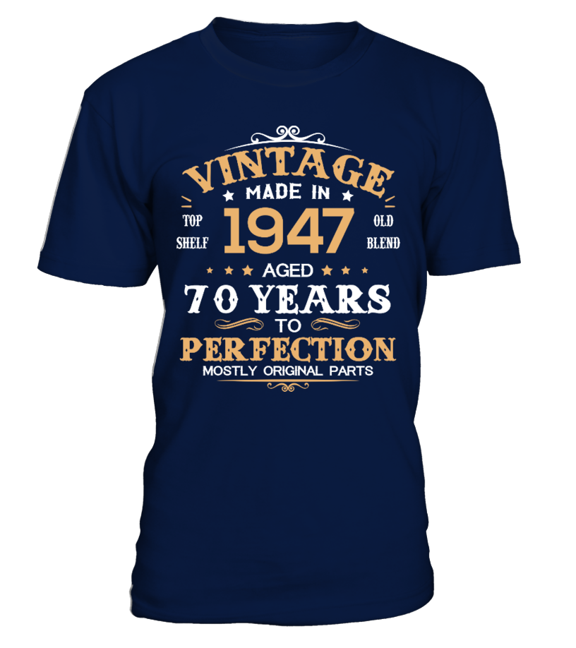 Made In 1947 Aged 70 Years Old