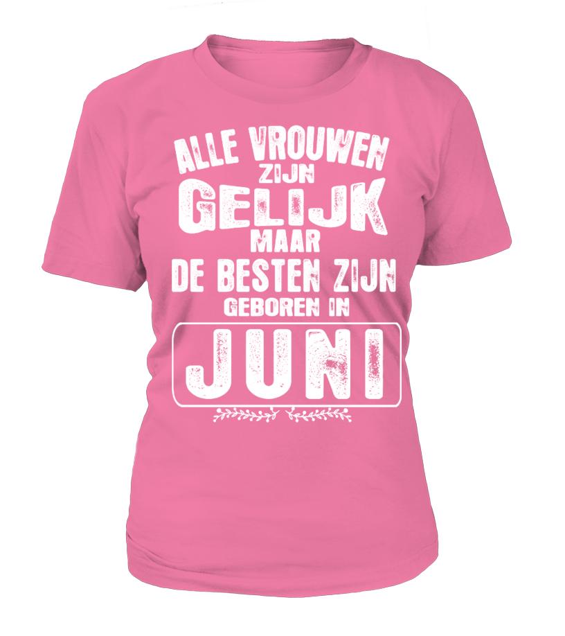 ALLE VROUWEN ZIJN GELIJK GEBOREN IN JUNI  T-shirt