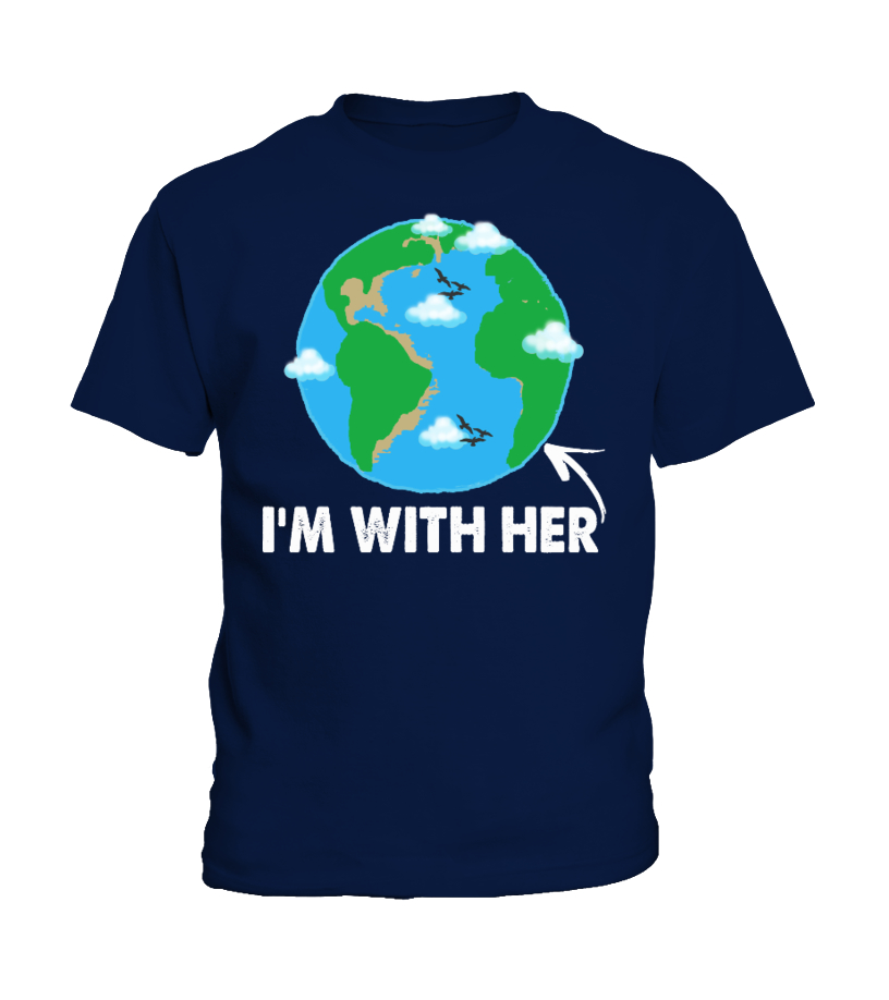 I'M WITH HER EARTH DAY 2017 TSHIRT